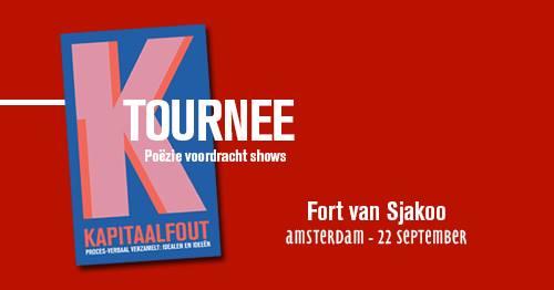 Fort van Sjakoo presenteert: Kapitaalfout - poëzie show